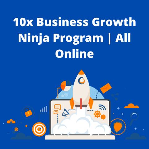 10x Business Growth Ninja Strategy