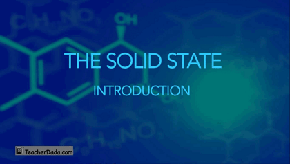 CBSE Chemistry : The Solid State for Class 12